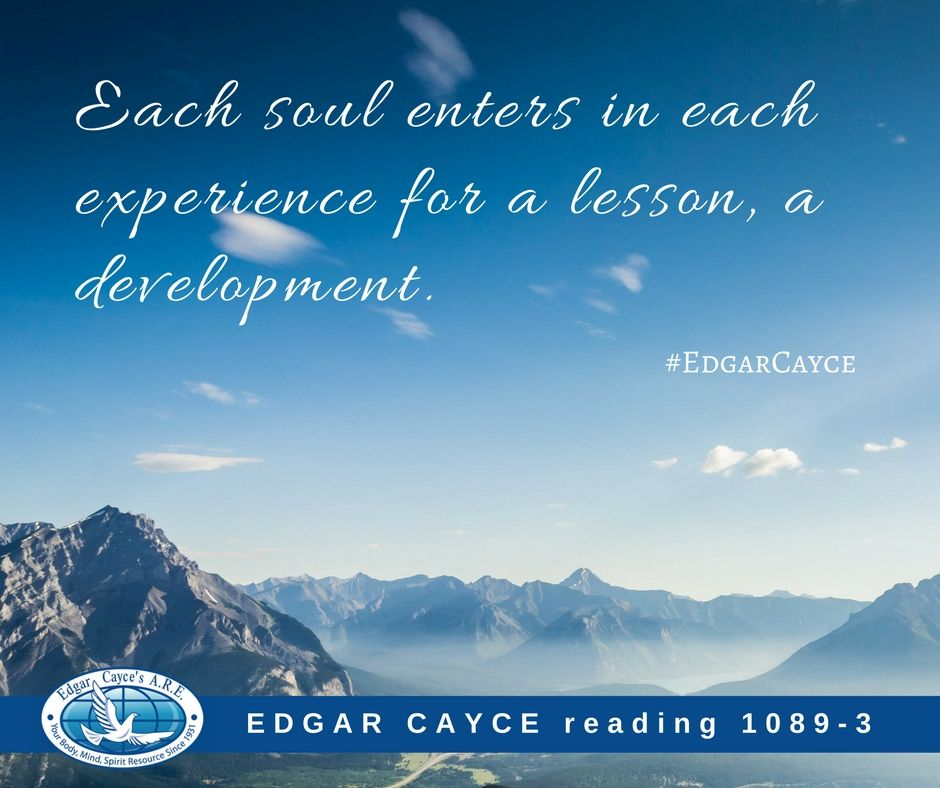 Each soul enters in each experience for a lesson, a