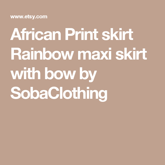 African Print skirt  Rainbow maxi skirt with bow by SobaClothing