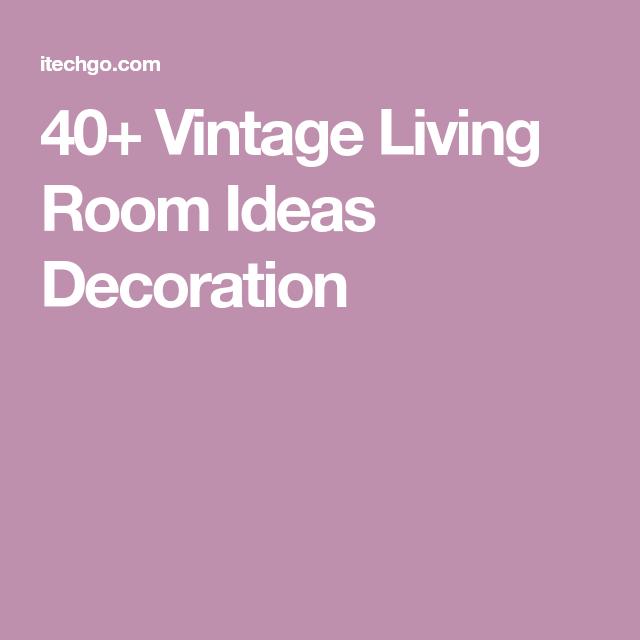 40+ Vintage Living Room Ideas Decoration   Living room ideas, Room ...