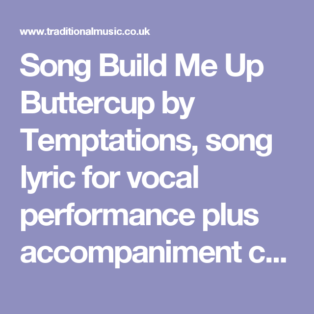 Song Build Me Up Buttercup by Temptations, song lyric for vocal ...