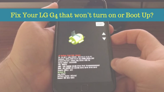 How To Fix Your Lg G4 That Won T Turn On Or Boot Up Fix You Fix It Technology Updates