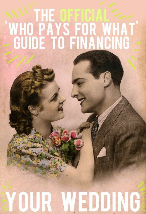 The Official Who Pays For What Guide To Financing Your Wedding
