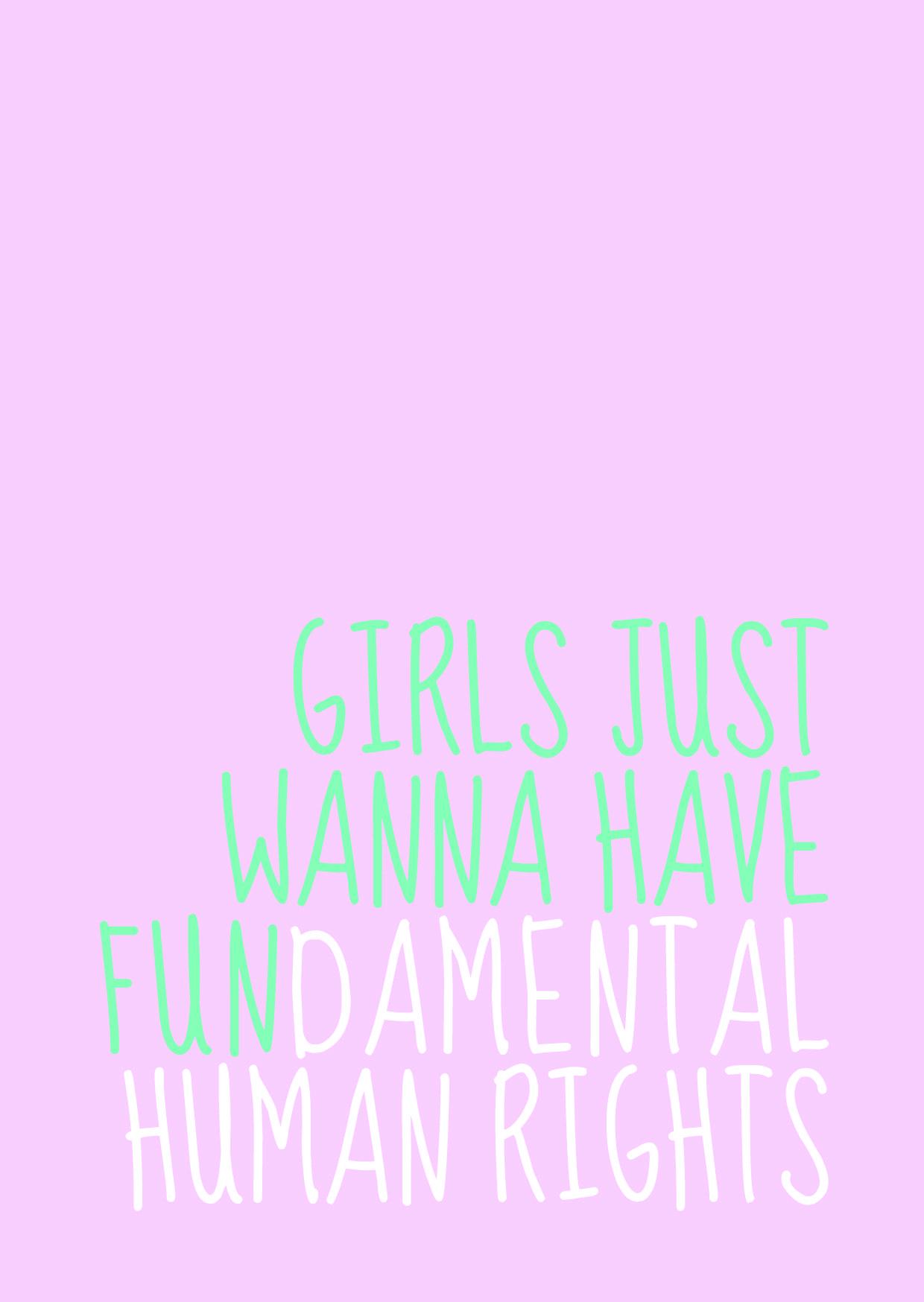 Girls Just Wanna Have Fundamental Human Rights 2016 Quick Saves