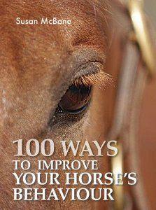 100 Ways To Improve Your Horse S Behavior Susan Mcbane 9780715320297 Amazon Com Books Horse Behavior Horses Behavior