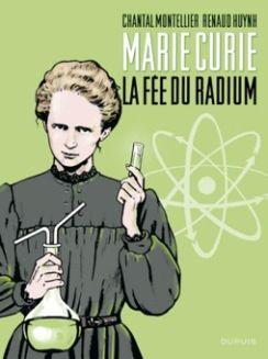 마리 퀴리 | 48페이지, 25,2 x 19,4 x 1 cm, 2011년11월25일 출간 |  방사능 분야의 선구자이며 노벨상 수상자인 마리퀴리의 삶과 업적을 다룬 그래픽 노블이다. 그녀가 노벨상을 받은 100주년 기념으로 만든 책이다. 책의 앞 부분은 Montellier Chantal 이 독자들을 마리 퀴리가 두번째 노벨상을 받을즈음 물리학자이며 유부남이였던 폴 랑주방과의 애정행각으로 여론으로부터 비판을 받았던 시기와 플래시백을 통해 펼쳐지는 그녀의 인생과 일에서의 중요한 순간들로 안내한다. 에 참여하게 된다. 뒷부분에서는 퀴리 박물관 원장인 Renaud Huynh 이 박물관의 자료를 기초로 마리 퀴리의 삶과 가족에 대한 소개를 한다.