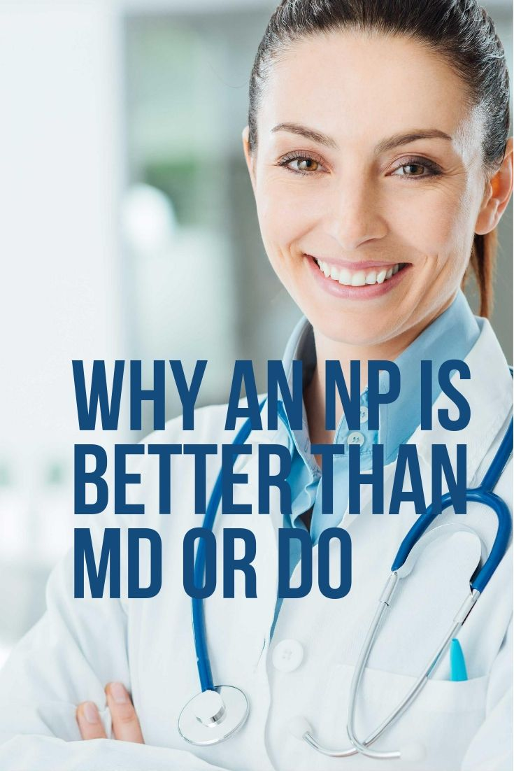 3 reasons why being an np is better than md or do nurse