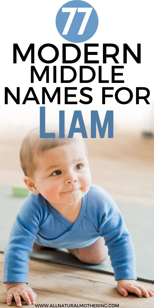 77 Unique Modern Middle Names For Liam in 2020 | Cool baby ...
