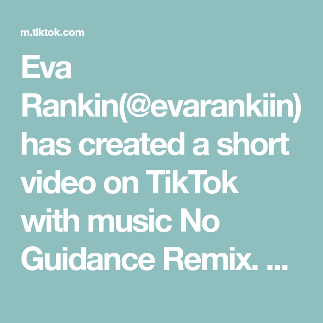 Eva Rankin Evarankiin Has Created A Short Video On Tiktok With Music No Guidance Remix Reply To User2672207508350 My Most R Music Happy Farah Comedy Quotes