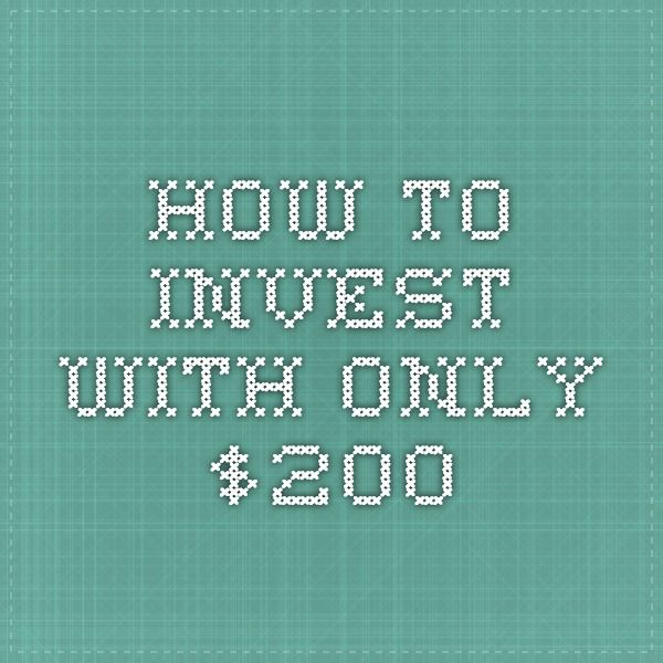 HOw to invest with only $200