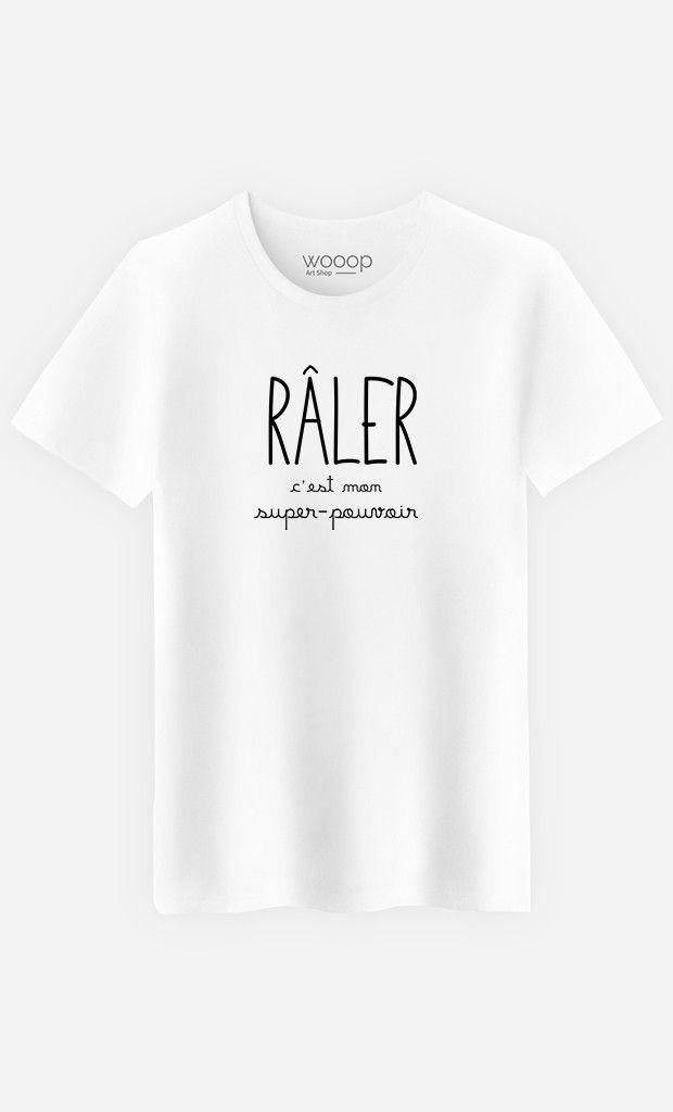 e07d143de33ff T-Shirt Homme Râler C'est Mon Super Pouvoir - Wooop.fr | j'aime bien ...
