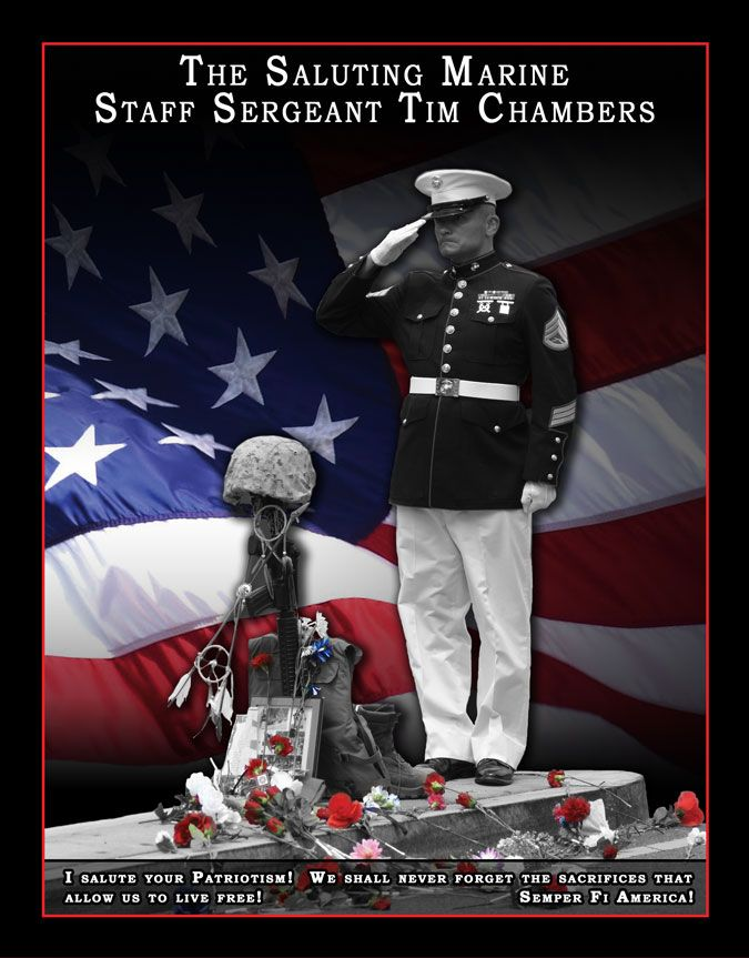 The Saluting Marine - Staff Sergeant Tim Chambers.  We shall never forget the sacrifices that allow us to live free!