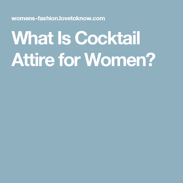 What Is Cocktail Attire for Women? | LoveToKnow