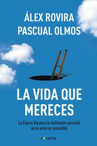 Descargar La Vida Que Mereces Libro Gratis Pdf Epub álex Rovira Pascual Olmos Libros Gratis Libros De Autoayuda Leer