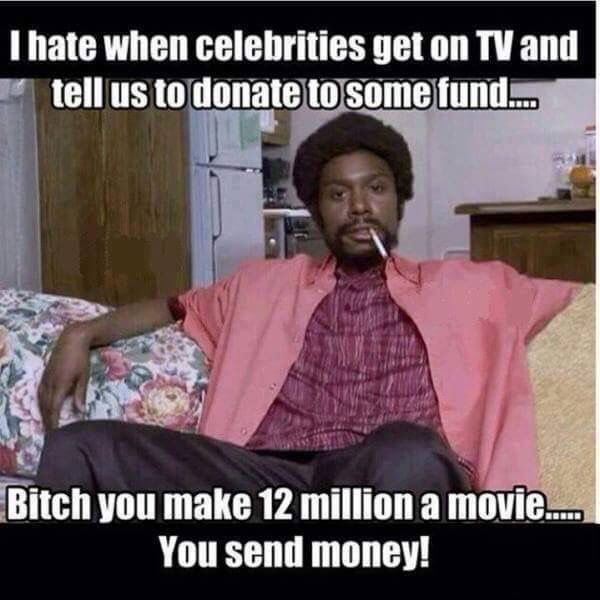 Or They Host A Benefit Concert And Take The We Gave And Donate To The Charity In Their Name Funny Pictures Funny Quotes Just For Laughs