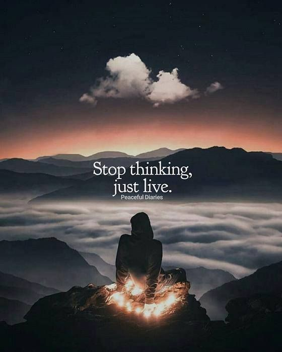 Stop Thinking Just Live Mindful Connections Pinterest Quotes