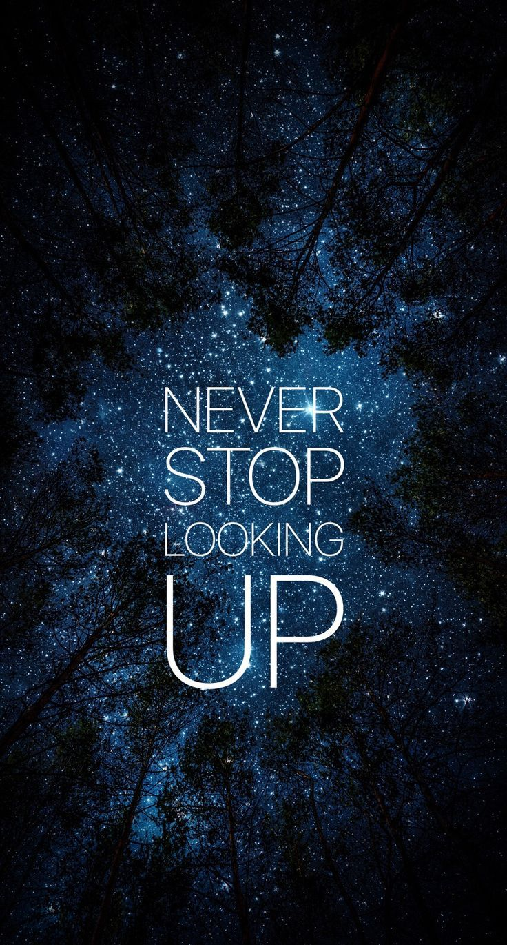 Never stop looking up 😊  Wallpaper quotes, Life quotes, Words