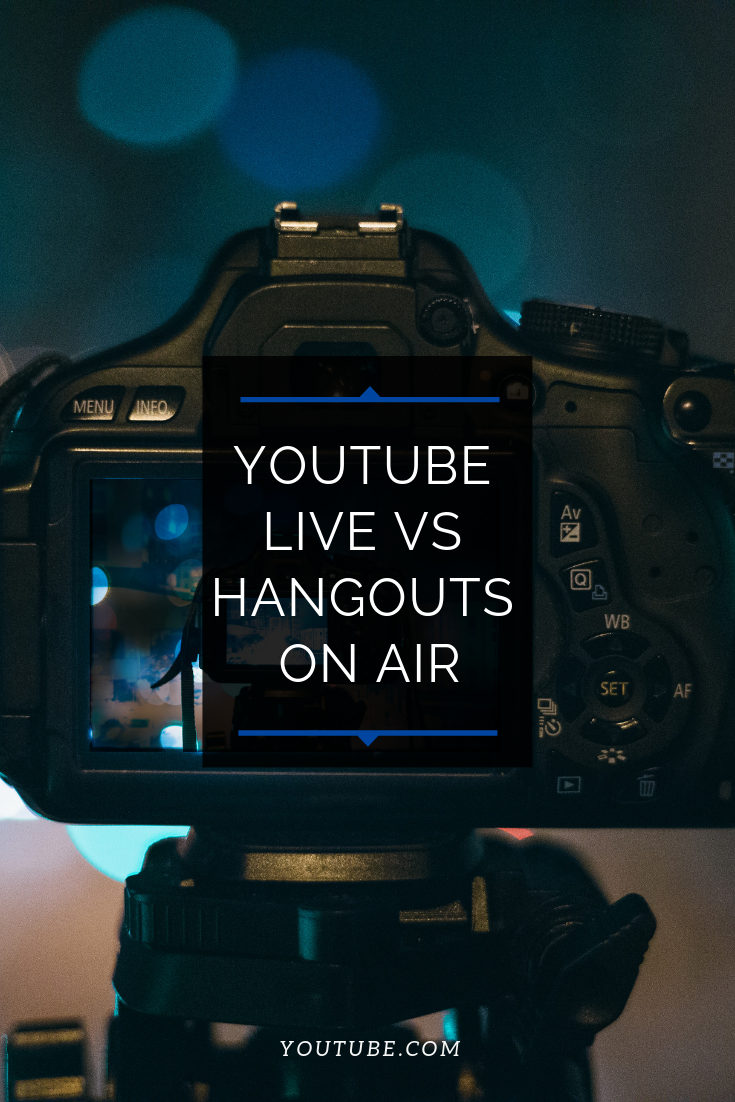 Wondering if you should use Youtube Live or Hangouts on