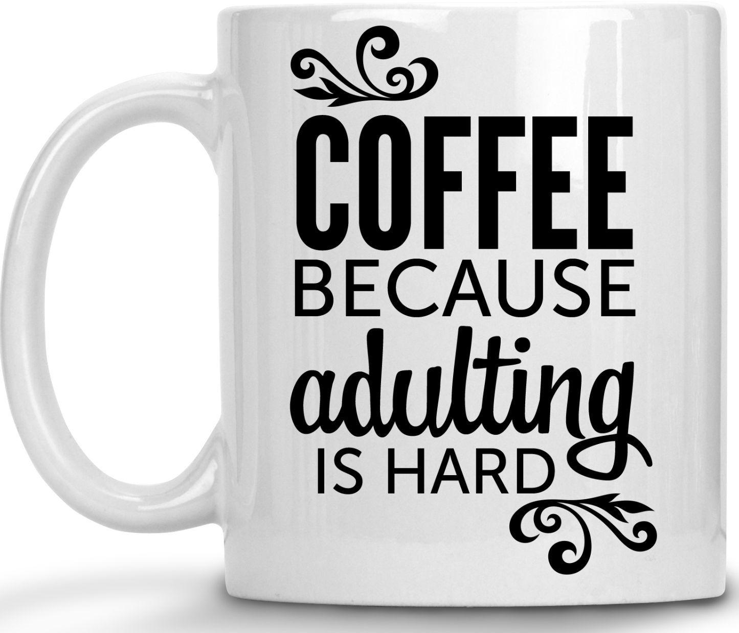 """Coffee Because Adulting"" Funny Coffee Mug"