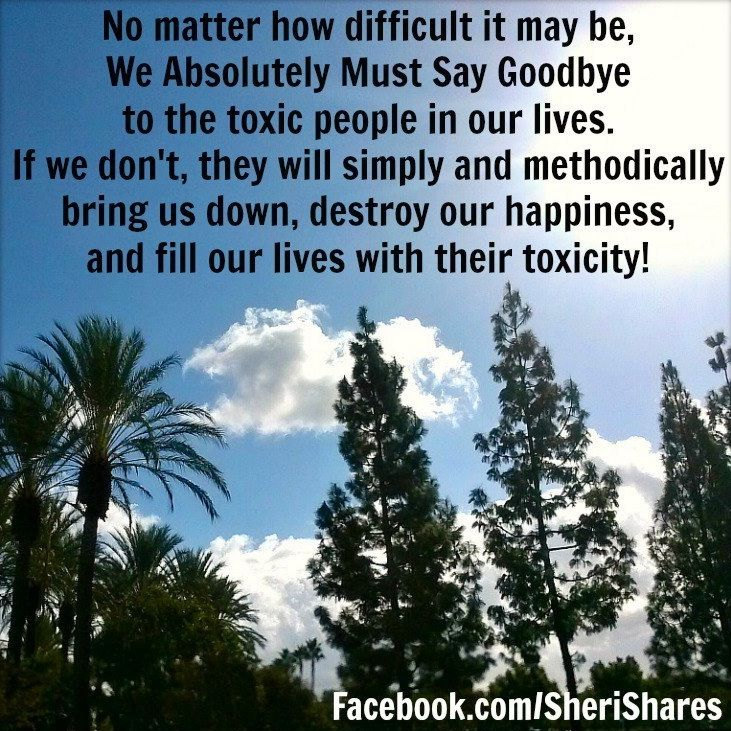 """Saying Goodbye To Your Ex Quotes: """"Say Goodbye To Toxic People In Your Life"""" ...people Who"""