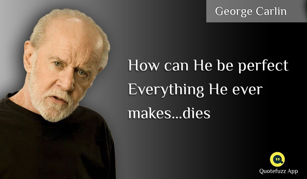 Great Quotes Of George Carlin Https Play Google Com Store Apps Details Id Com Gnrd Quotefuzz George Carlin Carlin George