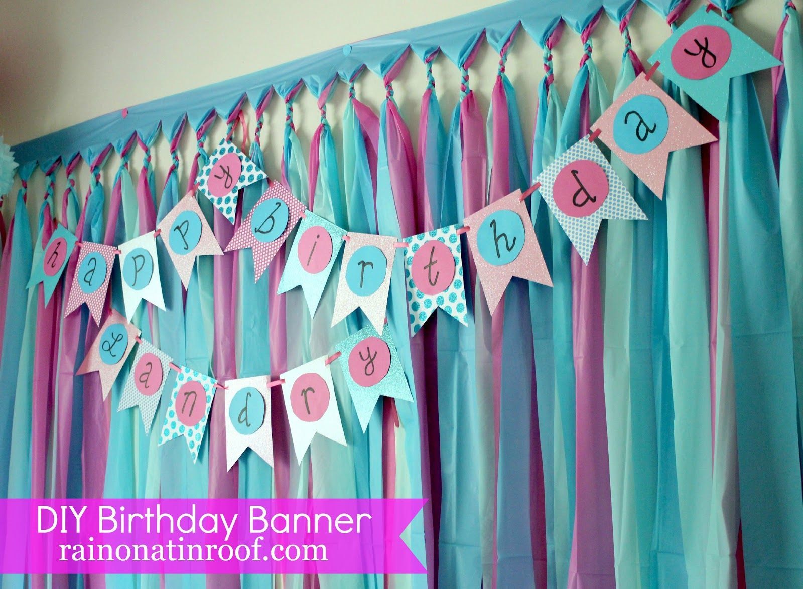 Easiest Ever DIY Birthday Banner Part 2 Parties Birthday party