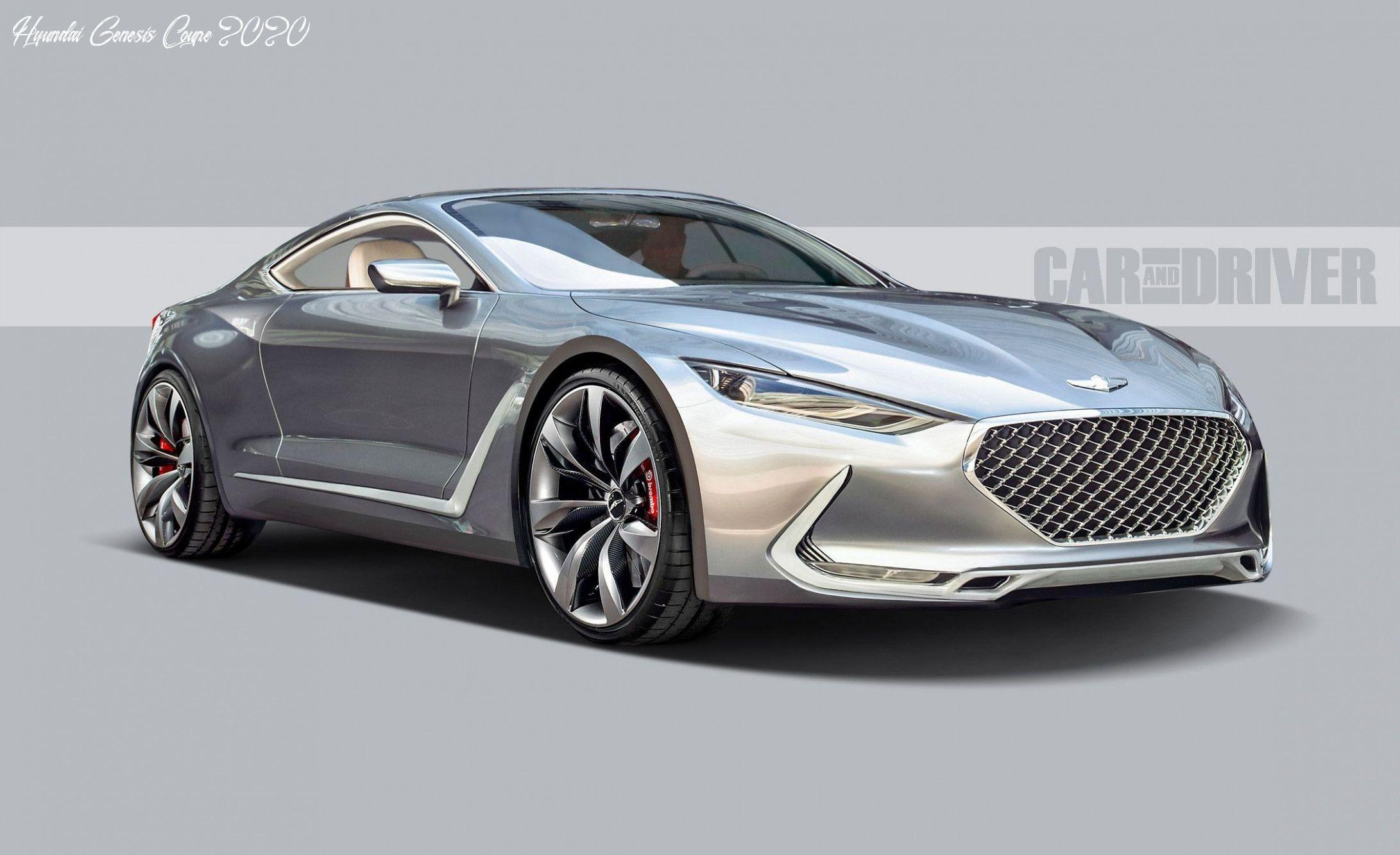 Hyundai Genesis Coupe 2020 Concept In 2020 Hyundai Genesis Coupe Car And Driver Car