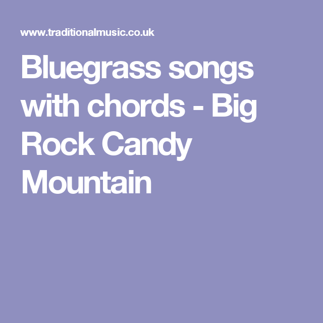 Bluegrass songs with chords - Big Rock Candy Mountain | Music ...