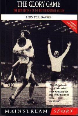 Hunter Davies, The Glory Game.