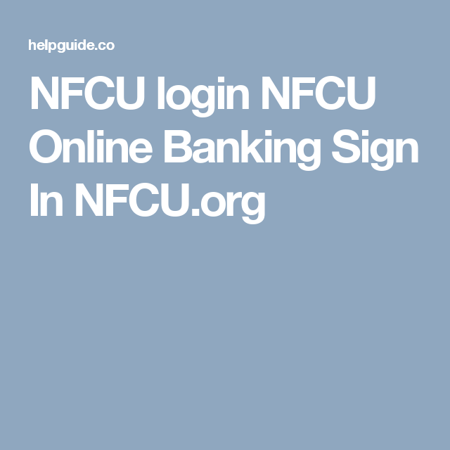 Nfcu Login Nfcu Online Banking Sign In Nfcu Org Online Banking Banking Navy Federal Credit Union