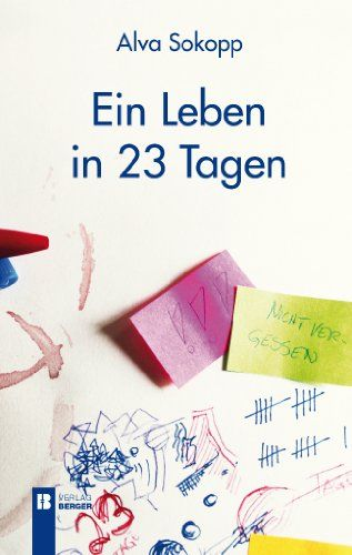 Ein Leben in 23 Tagen: Amazon.de: Alva Sokopp: Bücher