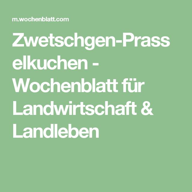 Zwetschgen-Prasselkuchen - Wochenblatt für Landwirtschaft & Landleben