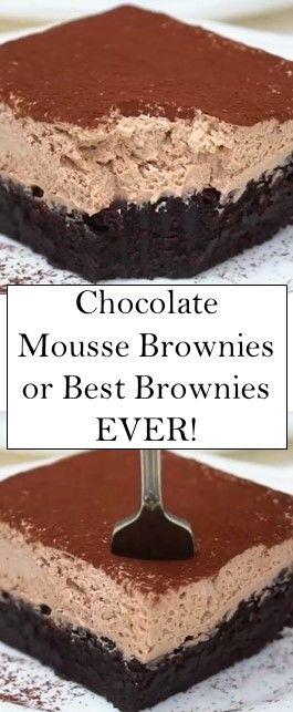 Chocolate Mousse Brownies or Best Brownies EVER!!! #cake #yummy #food