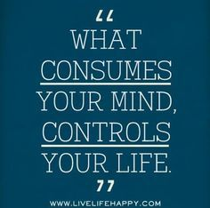 Famous Short Quotes About Life Adorable What Consumes Your Mind Controls Your Lifemake Sure Whatever