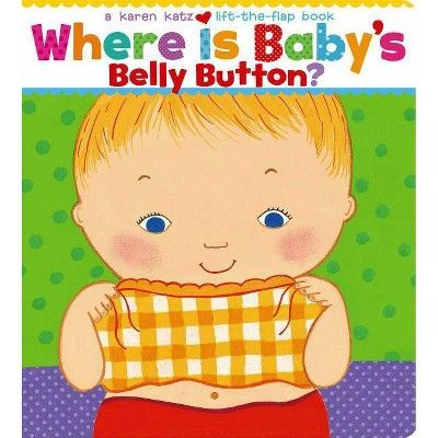 Where Is Baby S Belly Button Lift The Flap Books Hardcover By Karen Katz Toddler Books Baby Belly Button Baby Belly