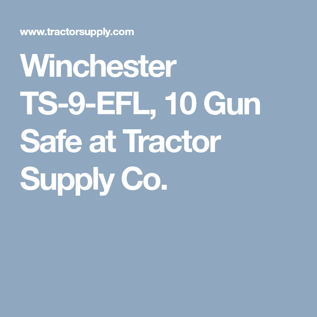Find Winchester 10 Gun Safe In The Gun Safes U0026 Cabinets Category At Tractor  Supply Co.The Winchester Is Built With The Proven