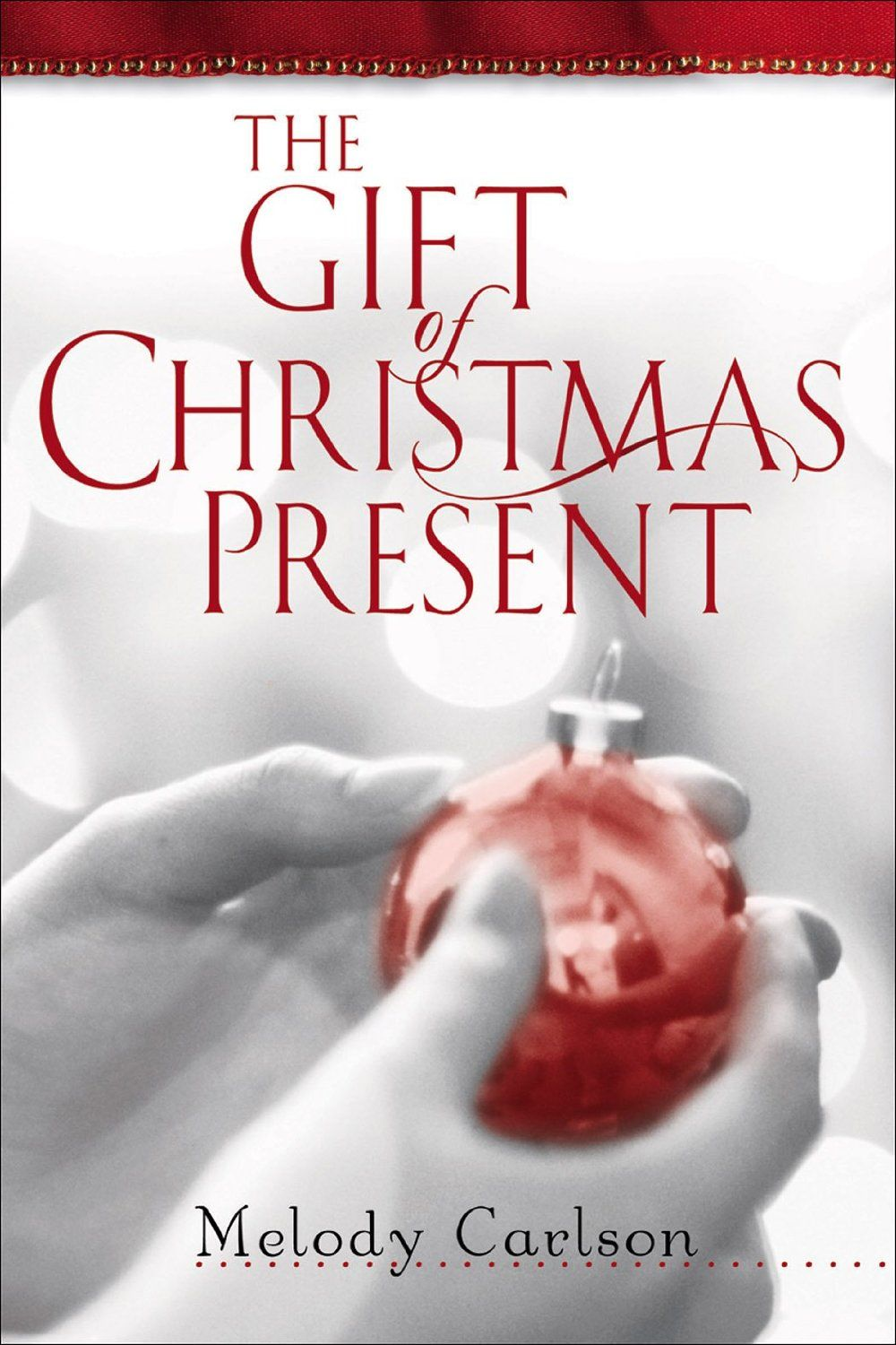 The Gift of Christmas Present by Melody Carlson. College student ...