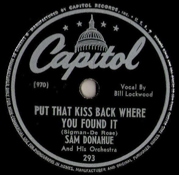 Donahue Sam Put That Kiss Back Where You Found It 1946 Capitol 293 Single 10 Shellac 6 00 Kisses Back 10 Things Shellac