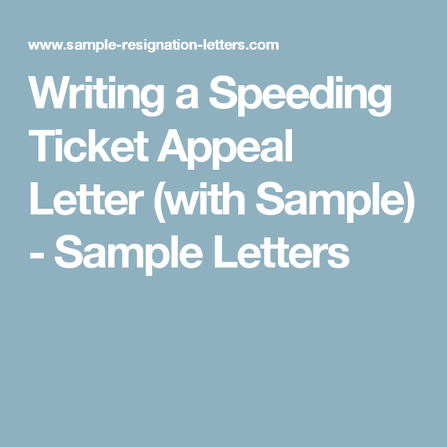 Writing a Speeding Ticket Appeal Letter (with Sample