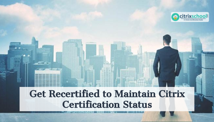 how to recertify the citrix certification (CCA - V) (CCP - N ...