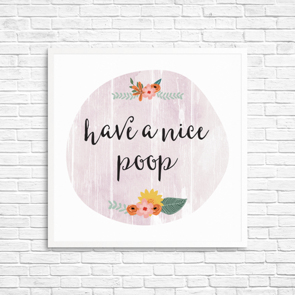 No home or office is complete without this cheery and encouraging bathroom print. Perfect for the guest bathroom, cabin, outhouse or master bath. Available in p