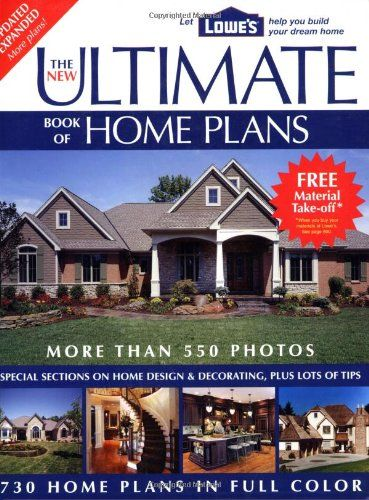 The New Ultimate Book of Home Plans Lowe s Branded