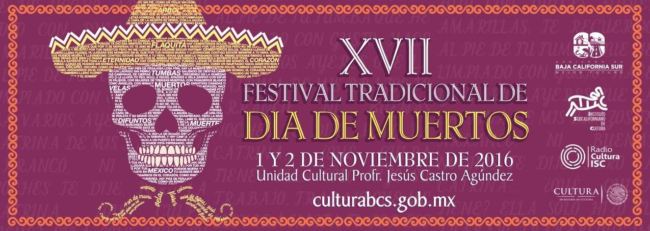 XVII Festival Tradicional del Día de Muertos 2016, 01-nov, Unidad Cultural Jesús Castro Agúndez, La Paz