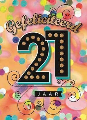 21 jaar gefeliciteerd Gefeliciteerd 21 jaar | Tarjetas cumpleaños | Pinterest | Happy  21 jaar gefeliciteerd
