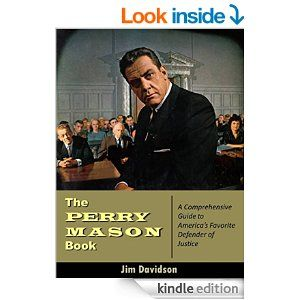 Drawing On Original Interviews Correspondence And Production Records This Is The First In Depth History Of Perry Mas Perry Mason Perry Mason Tv Series Perry