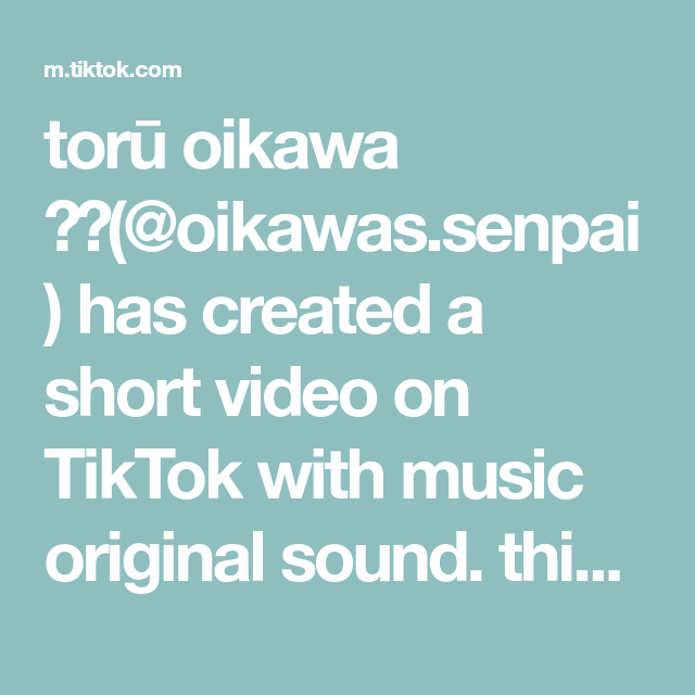 Toru Oikawa Oikawas Senpai Has Created A Short Video On Tiktok With Music Original Sound This Took W Create Your Own Reality The Originals Divine Timing