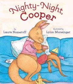 Nighty-Night, Cooper written by Laura Numeroff; illustrated by Lynn Munsinger