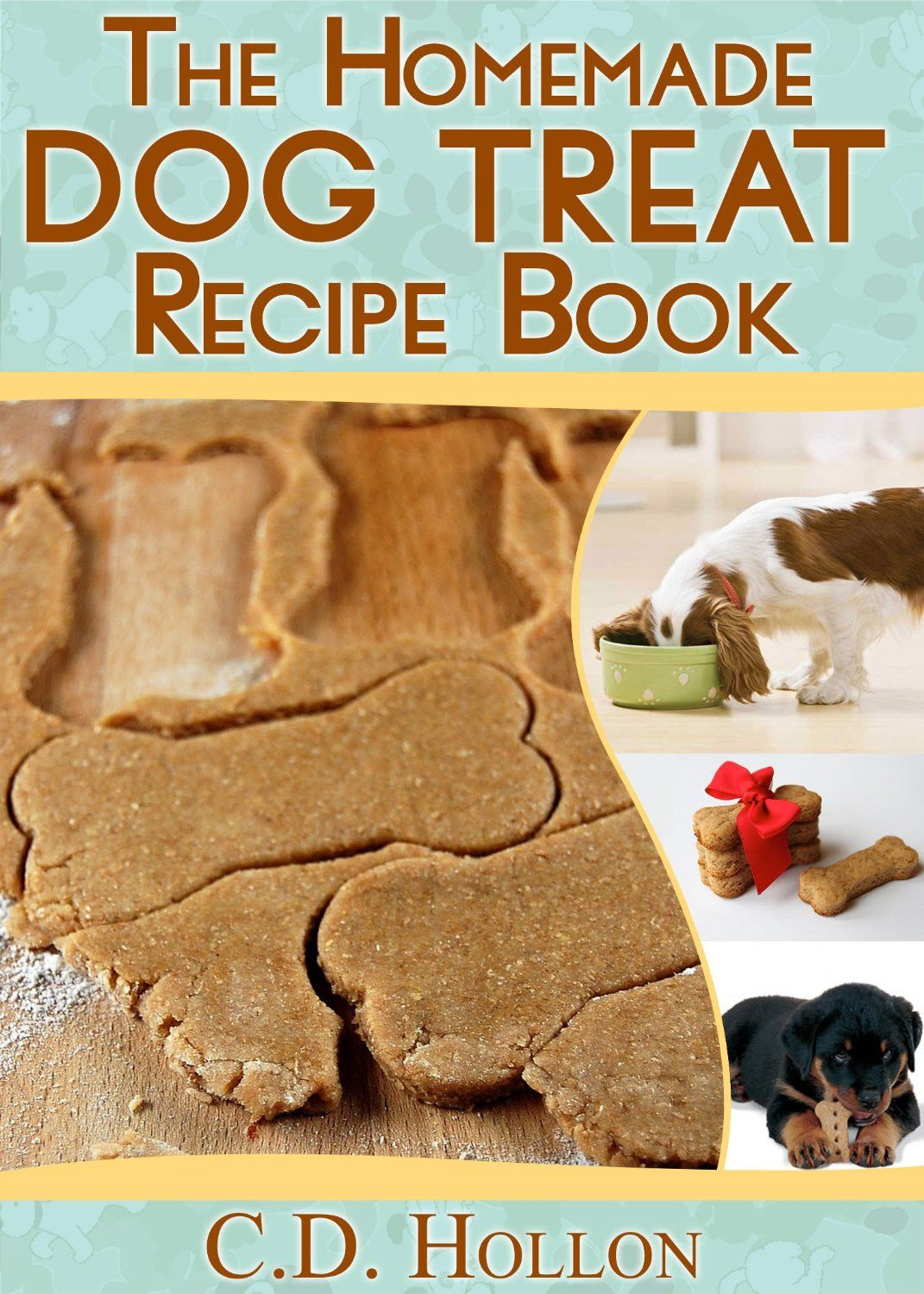 The homemade dog treat recipe book fun and easy homemade doggie the homemade dog treat recipe book fun and easy homemade doggie treats 317 forumfinder Image collections