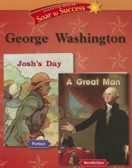 Soar to Success: Soar To Success Student Book Level 2 Wk 20 George Washington