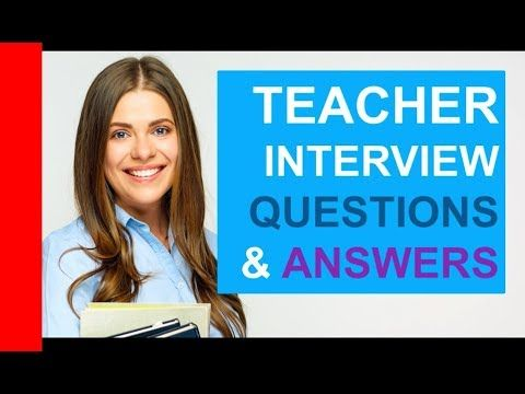 TEACHER INTERVIEW Questions and Answers! (PASS Teaching ...