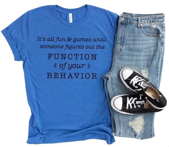 22380d7f03e Function of Behavior Shirt - ABA Behavior Therapist Gifts - Autism Teacher  T-Shirt - Funny Special